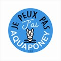 1 sticker autocollant CADOX ''Je peux pas j'ai Aquaponey''
